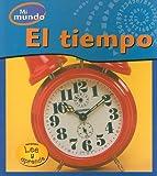 img - for El tiempo (Mi mundo) (Spanish Edition) book / textbook / text book