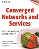 Converged Networks and Services: Internetworking IP and the PSTN