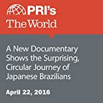 A New Documentary Shows the Surprising, Circular Journey of Japanese Brazilians | Daniel A. Gross