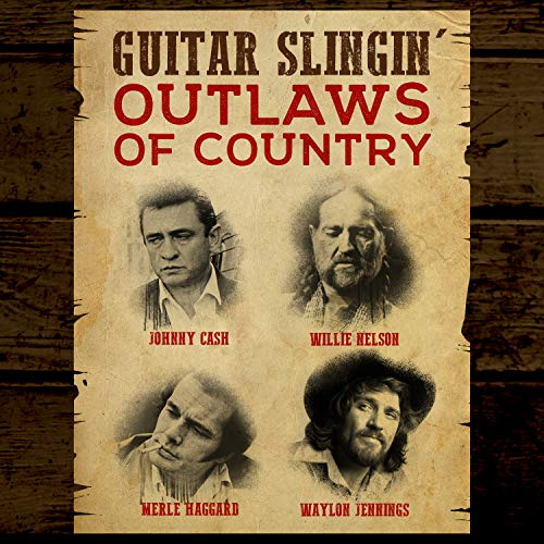 (Guitar Slingin' Outlaws of Country - Johnny Cash, Willie Nelson, Merle Haggard, Waylon Jennings)