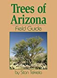 Trees of Arizona Field Guide (Tree Identification Guides)
