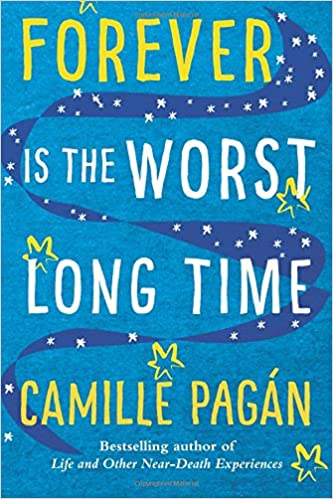 Forever Is The Worst Long Time A Novel Camille Pagn