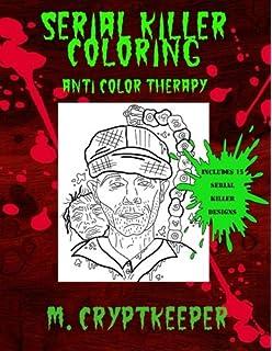 Amazon Com Serial Killers Adult Coloring Book 9781974239009 K