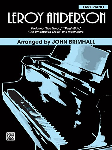 Leroy Anderson: Featuring: Blue Tango / Sleigh Ride / The Syncopated Clock and many more! (Piano Arrangements) (Brimhall Composer Series) ()