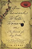 img - for One Thousand White Women:Journals of May Dodd.[May Dodd travels west in 1875 & marries the chief of the Cheyenne Nation]. book / textbook / text book