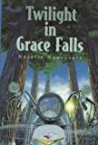 Twilight in Grace Falls, Natalie Honeycutt, 0531330079