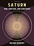img - for Saturn: Time, Heritage and Substance book / textbook / text book