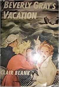 BEVERLY GRAY'S VACATION G19 Clair Blank Clover Books c. 1949 50s Reprint NF-Fine