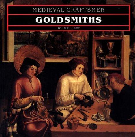 Goldsmiths (Medieval Craftsmen Series)