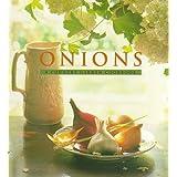 Onions: A Country Garden Cookbook (Country Garden Cookbooks) Jesse Ziff Cool and Deborah Jones