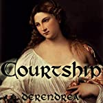 Courtship: Medieval Erotica | Derendrea