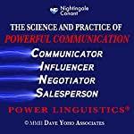 The Science and Practice of Powerful Communication: Power Linguistics | Dave Yoho