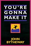You're Gonna Make It!, John Bytheway, 1573453013