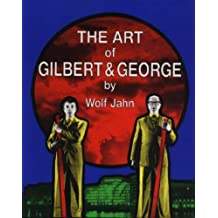 The Art of Gilbert and George by Wolf Jahn (1989-04-24)