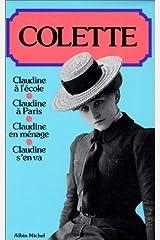 Claudine: Claudine A L'Ecole, Claudine a Paris, Claudine En Menage, Claudine S'En Va (Les) (Romans, Nouvelles, Recits (Domaine Francais)) (French Edition) Hardcover