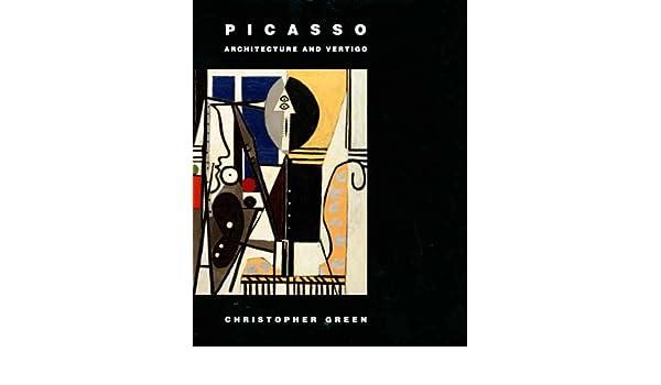 Picasso Architecture And Vertigo Christopher Green 9780300104127 Amazon Books