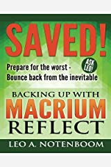 [Saved! - Backing Up with Macrium Reflect: Prepare for the worst - Recover from the inevitable] [By: Notenboom, Leo A] [March, 2014] Paperback