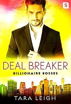 Deal Breaker: Billionaire Bosses by [Leigh, Tara]