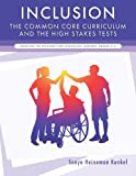 Inclusion, the Common Core Curriculum and the High Stakes Tests: Boosting the Outcomes for Struggling Learners, Grades 5-12