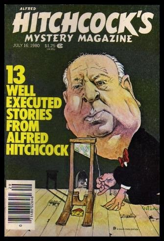 (ALFRED HITCHCOCK'S MYSTERY - Volume 25, number 7 - July 16 1980: You Get What You Deserve; The Whisper of Gold; The Maiden Aunt; That Kind of World; The Real)