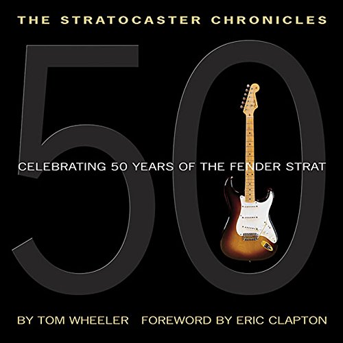 the-stratocaster-chronicles-celebrating-50-years-of-the-fender-strat