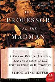 The professor and the madman a tale of murder insanity and the the professor and the madman a tale of murder insanity and the making of the oxford english dictionary simon winchester 0201560839783 books amazon malvernweather Image collections