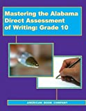 Mastering the Alabama Direct Assessment of Writing, Brian Freel, Harriet Holmes, Maria Struder, 1932410686