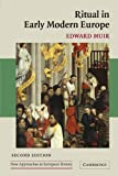 Ritual in Early Modern Europe (New Approaches t...
