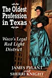 The Oldest Profession in Texas, James Pylant and Sherri Knight, 0984185712