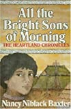 All the Bright Sons of Morning, Nancy N. Baxter, 1878208144