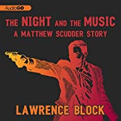 The Night and the Music: The Matthew Scudder Short Story Collection | Lawrence Block