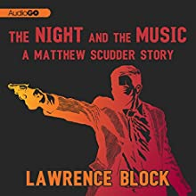 The Night and the Music: The Matthew Scudder Short Story Collection Audiobook by Lawrence Block Narrated by Lawrence Block