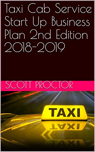 Taxi Cab Service Start Up Business Plan 2nd Edition 2018-2019