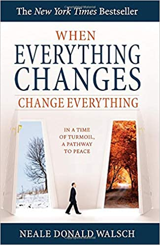 When Everything Changes Change Everything In A Time Of Turmoil A