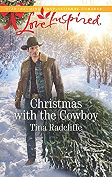 Christmas with the Cowboy (Big Heart Ranch Book 3) by [Radcliffe, Tina]