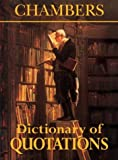 Chambers Dictionary of Quotations, Chambers Editors, 0550210199