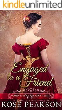Engaged to a Friend (Convenient Arrangements Book 6)