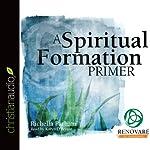 A Spiritual Formation Primer | Richella Parham