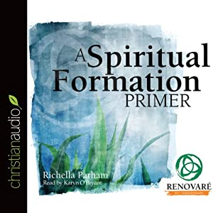A Spiritual Formation Primer Audiobook