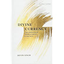 Divine Currency: The Theological Power of Money in the West