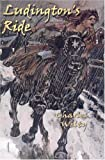 Ludington's Ride, Charles R. Welty, 0974031879