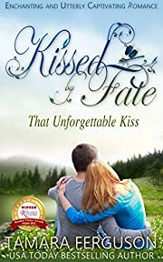 THAT UNFORGETTABLE KISS (Kissed By Fate Book 1)