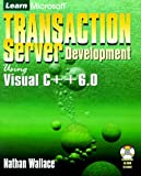 Learn Microsoft Transaction Server Development, Nathan Wallace, 1556226292