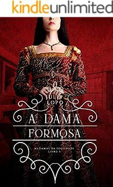 A Dama Formosa (Damas da Sociedade Livro 3)