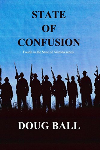 State of Confusion (State of Arizona Book 4) by [Ball, Doug]
