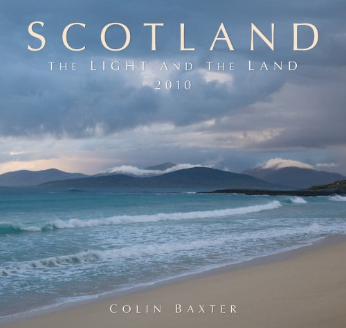 Scotland - the Light and the Land Calendar 2010 Colin Baxter