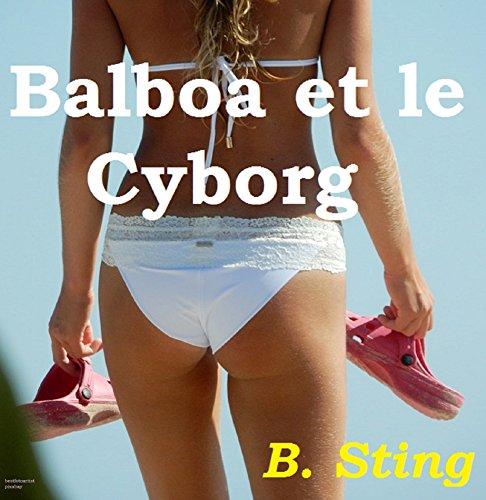 Balboa et le Cyborg (Francais) (amour scifi t. 1) (French Edition)