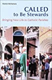 Called to Be Stewards, Patrick H. McNamara, 0814628893