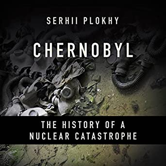 Amazon com: Chernobyl: The History of a Nuclear Catastrophe