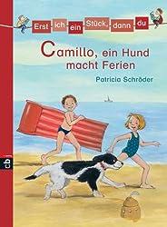 Erst ich ein Stück, dann du - Camillo, ein Hund macht Ferien: Band 5 (Erst ich ein Stück ... (Das Original), Band 5)